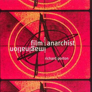 Film and the Anarchist Imagination by Richard Porton
