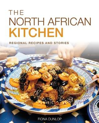 Ebook The North African Kitchen: Regional Recipes and Stories by Fiona Dunlop DOC!