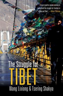 The Struggle for Tibet by Wang Lixiong