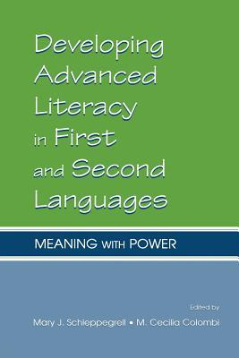 Developing Advanced Literacy in First and Second Languages by Schleppegr