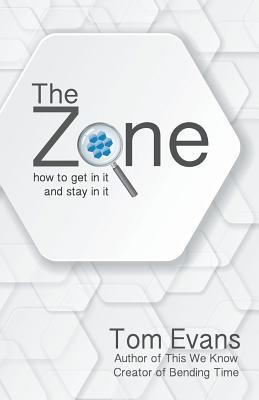 The Zone: How to Get in It and Stay in It