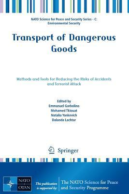 Transport of Dangerous Goods: Methods and Tools for Reducing the Risks of Accidents and Terrorist Attack