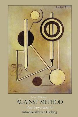 Against Method by Paul Karl Feyerabend