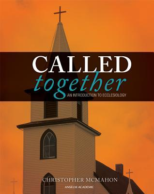 Called Together: An Introduction To Ecclesiology