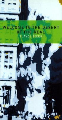Welcome to the Desert of the Real by Slavoj Žižek