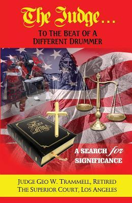 The Judge. . . .to the Beat of a Different Drummer (a Search for Significance