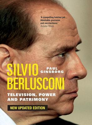Silvio Berlusconi: Television, Power and Patrimony