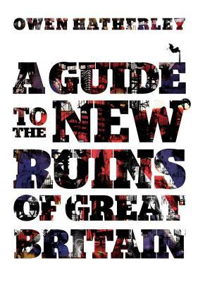 A Guide to the New Ruins of Great Britai...
