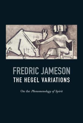 The Hegel Variations: On the Phenomenology of Spirit