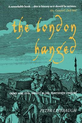 The London Hanged: Crime and Civil Society in the Eighteenth Century