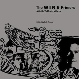 The Wire Primers: A Guide to Modern Music