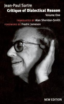 Critique of Dialectical Reason, Vol 1 by Jean-Paul Sartre