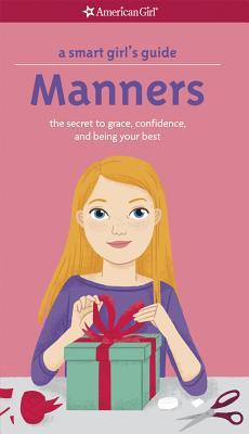 A smart girls guide to manners the secrets to grace confidence a smart girls guide to manners the secrets to grace confidence and being your best by nancy holyoke fandeluxe PDF