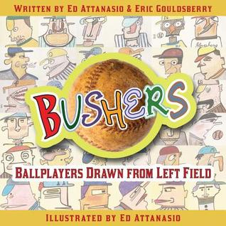 Bushers: Ballplayers Drawn from Left Field