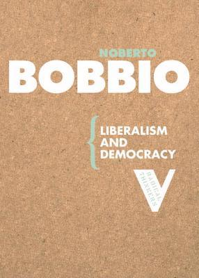 Liberalism and Democracy by Norberto Bobbio