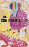 The Condimental Op: Cocktail'd Stories Sreved on a Bent Paper Platter