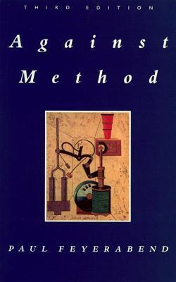 Against Method: Outline of an Anarchistic Theory of Knowledge