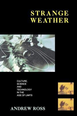 Strange Weather: Culture, Science and Technology in the Age of Limits
