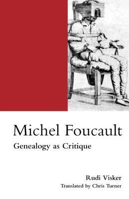 Michel Foucault: Genealogy as Critique