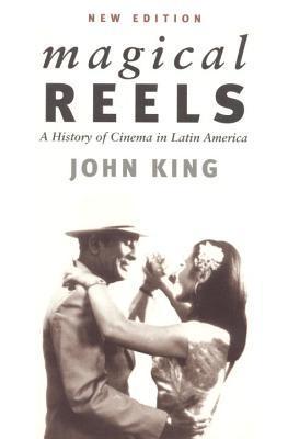 Magical Reels: A History of Cinema in Latin America