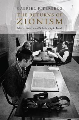 the-returns-of-zionism-myths-politics-and-scholarship-in-israel