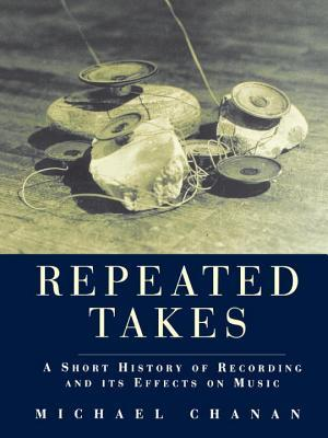 Download Repeated Takes: A Short History of Recording and its Effects on Music Epub