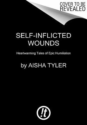 Ebook Self-Inflicted Wounds by Aisha Tyler read!