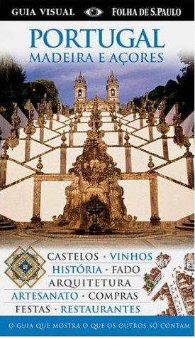 Portugal, Madeira e Açores - Guia de Viagens e Turismo