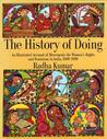 The History of Doing: An Illustrated Account of Movements for Women's Rights and Feminism in India, 1800-1990
