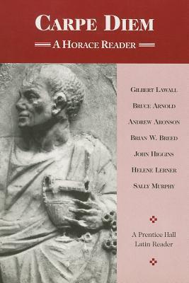 Carpe Diem: A Horace Latin Reader