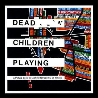 Dead Children Playing by Stanley Donwood
