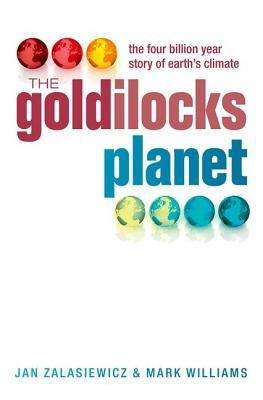 The Goldilocks Planet: The Four Billion Year Story of Earth's Climate