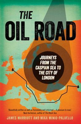 The Oil Road: A Journey to the Heart of the Energy Economy