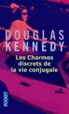 Les Charmes discrets de la vie conjugale by Douglas Kennedy