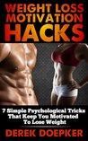Weight Loss Motivation Hacks