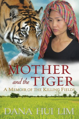 Ebook Mother and the Tiger: A Memoir of the Killing Fields by Dana Hui Lim read!