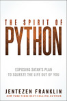 The Spirit of Python: Identify what constricts your life and kills your dreams