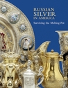 Russian Silver in America: Surviving the Melting Pot
