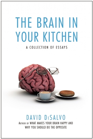 the brain in your kitchen a collection of essays on how what we  17142322