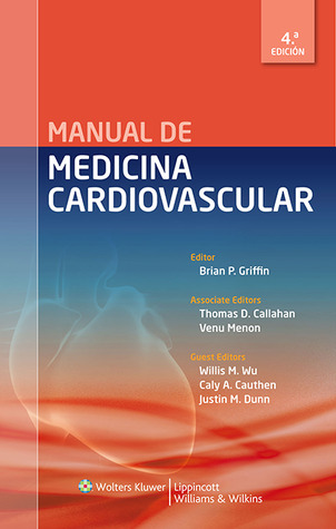 manual of cardiovascular medicine by brian p griffin rh goodreads com Stanford Cardiovascular Medicine Cardiac Medications by Classification