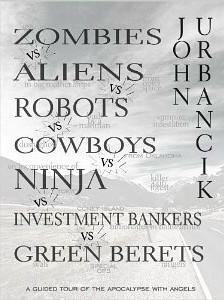 Ebook Zombies vs. Aliens vs. Robots vs. Cowboys vs. Ninja vs. Investment Bankers Vs. Green Berets by John Urbancik PDF!