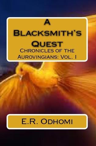 A Blacksmith's Odyssey by E.R. Odhomi