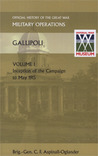 Gallipoli Vol 1. Official History of the Great War Other Theatres