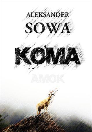 Koma by Aleksander Sowa