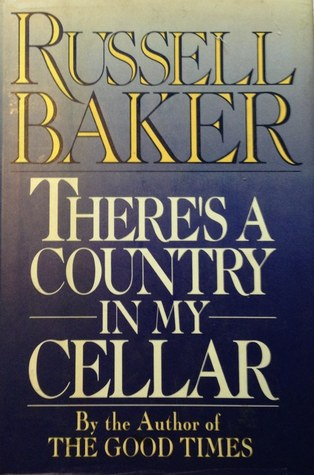 there s a country in my cellar by russell baker 1831884