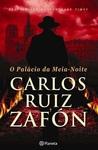 O Palácio da Meia-Noite by Carlos Ruiz Zafón