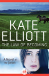 The Law of Becoming by Kate Elliott