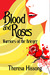 Blood & Roses by Theresa Hissong