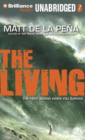 The Living by Matt de la Pena
