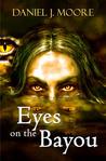 Eyes on the Bayou